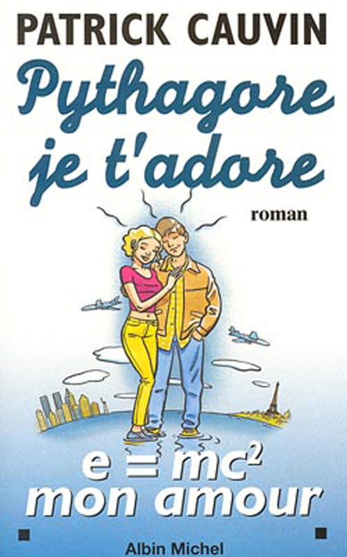 Pythagore, je t'adore - e= mc2 mon amour