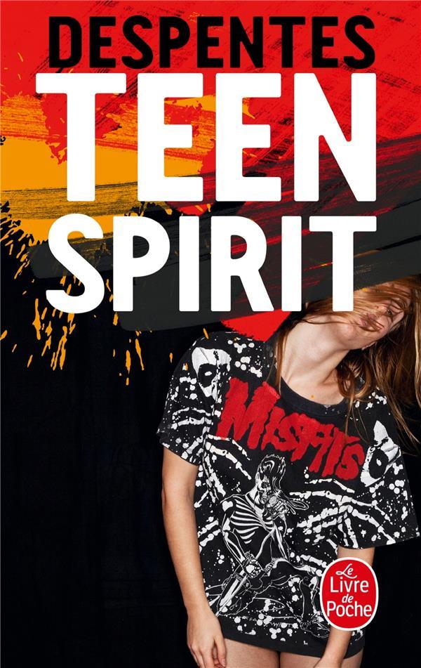 TEEN SPIRIT Despentes Virginie