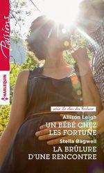 Vente EBooks : Un bébé chez les Fortune - La brûlure d'une rencontre  - Allison Leigh - Stella Bagwell