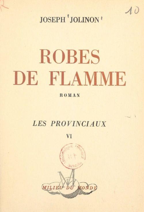 Les provinciaux (6). Robes de flamme