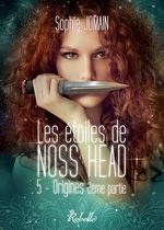Les étoiles de Noss Head T.5 ; origines t.2  - Sophie Jomain