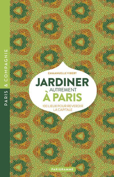- JARDINER AUTREMENT A PARIS (EDITION 2018)