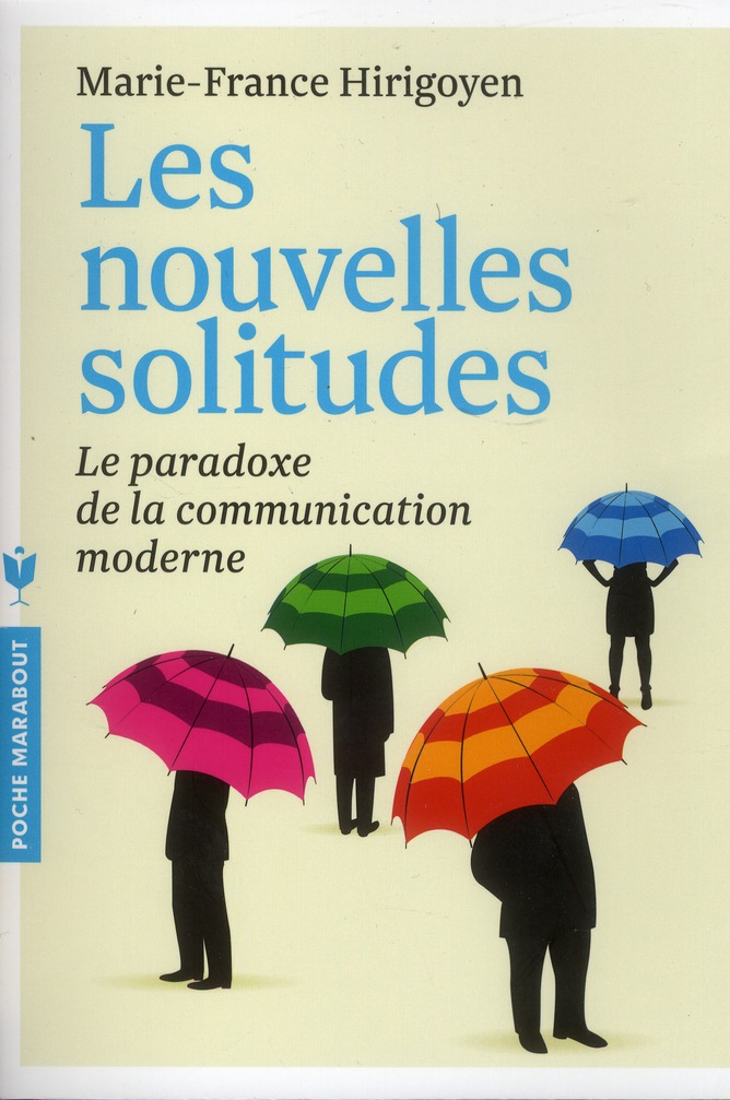 Les nouvelles solitudes ; le paradoxe de la communication moderne