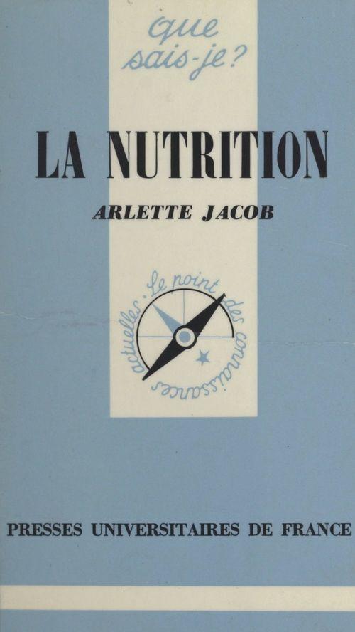 La nutrition  - Arlette Jacob