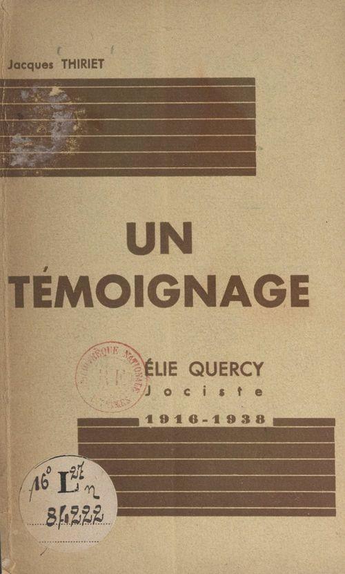 Un témoignage : Élie Quercy, jociste, 1916-1938  - Jacques Thiriet