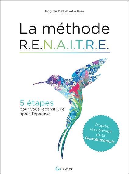 La méthode R.E.N.A.I.T.R.E. ; 5 étapes pour vous reconstruire après l'épreuve