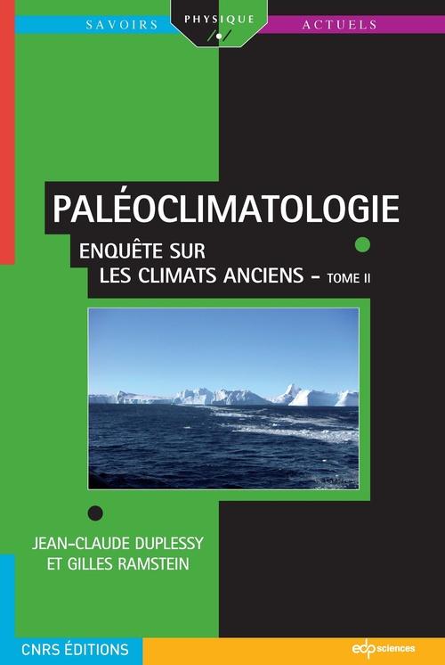 Paléoclimatologie t.2 ; enquête sur les climats anciens