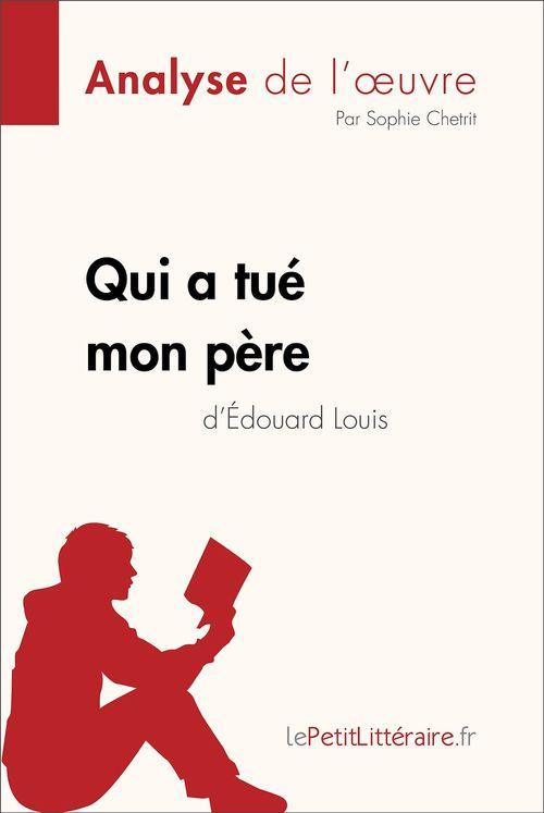 Qui a tué mon père d'Édouard Louis (Analyse de l'oeuvre)