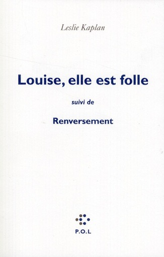 Louise, Elle Est Folle ; Renversement