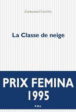Vente Livre Numérique : La classe de neige  - Emmanuel CARRÈRE