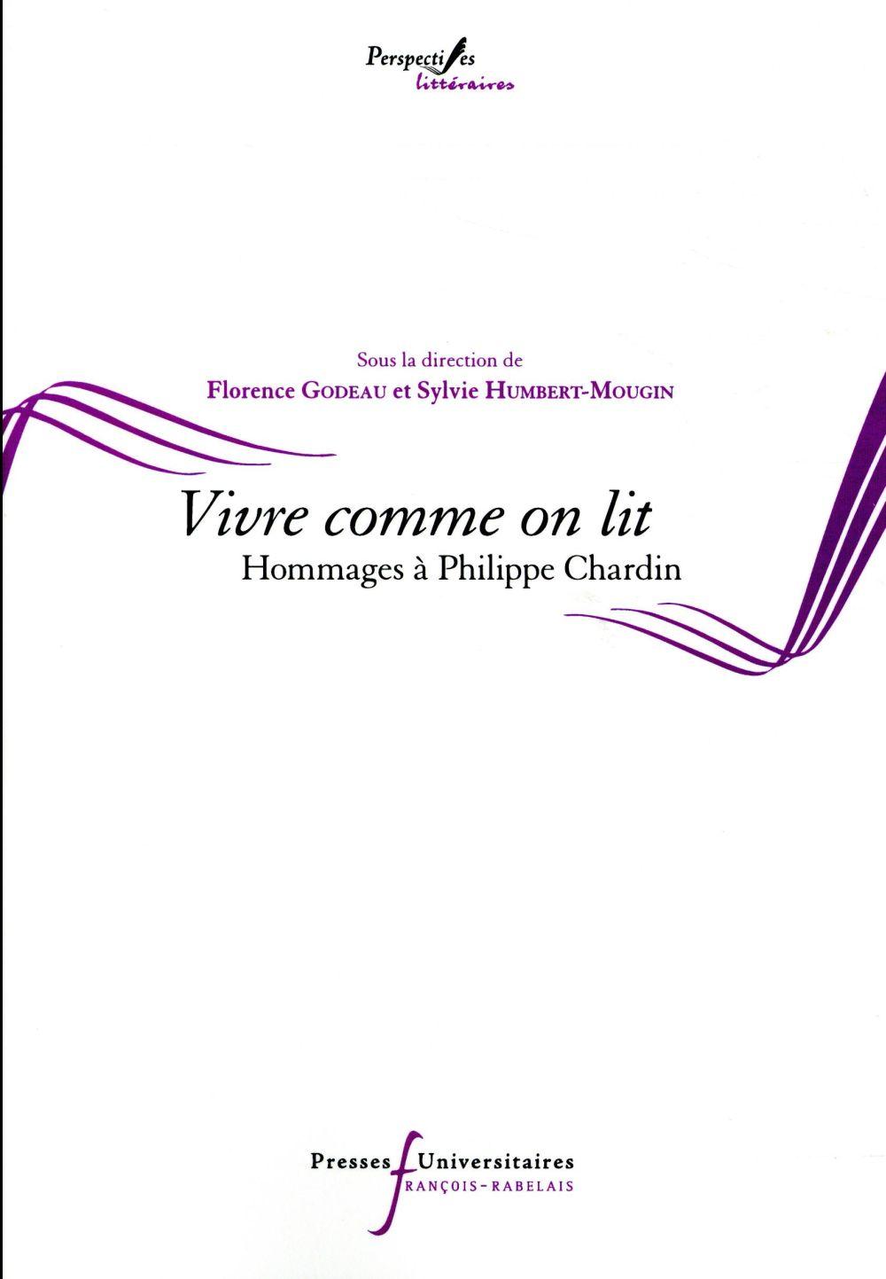 Vivre comme on lit ; hommages à Philippe Chardin