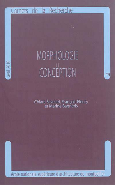 Morphologie et conception