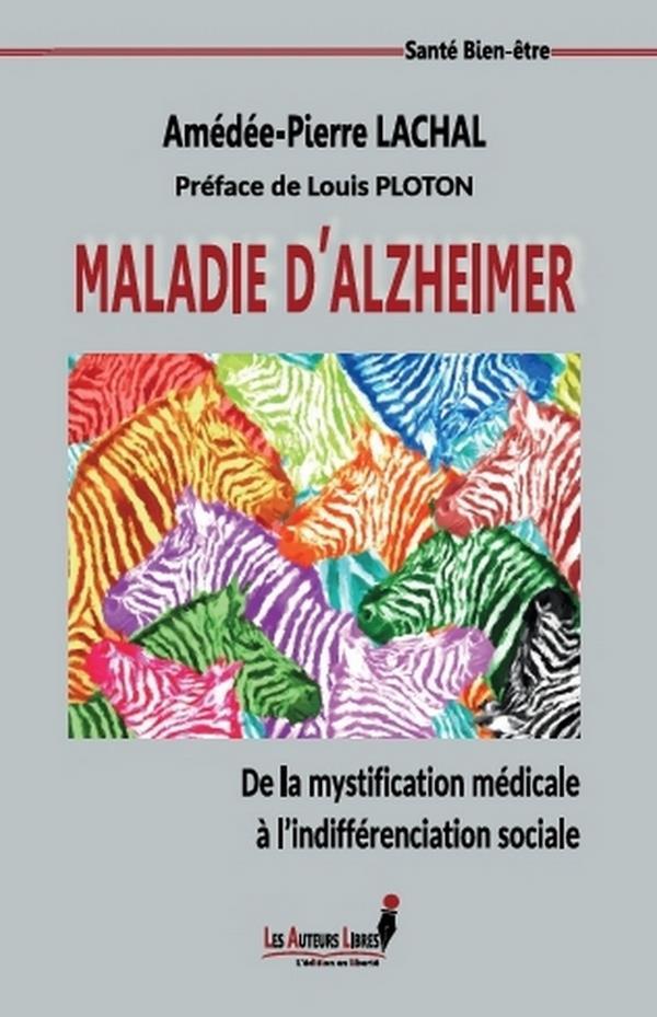 Maladie d'Alzheimer, de la mystification médicale à l'indifférenciation sociale
