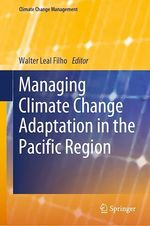 Managing Climate Change Adaptation in the Pacific Region  - Walter Leal Filho
