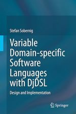 Variable Domain-specific Software Languages with DjDSL  - Stefan Sobernig