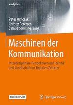 Maschinen der Kommunikation  - Christer Petersen - Peter Klimczak - Samuel Schilling