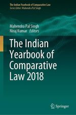 The Indian Yearbook of Comparative Law 2018  - Mahendra Pal Singh - Niraj Kumar