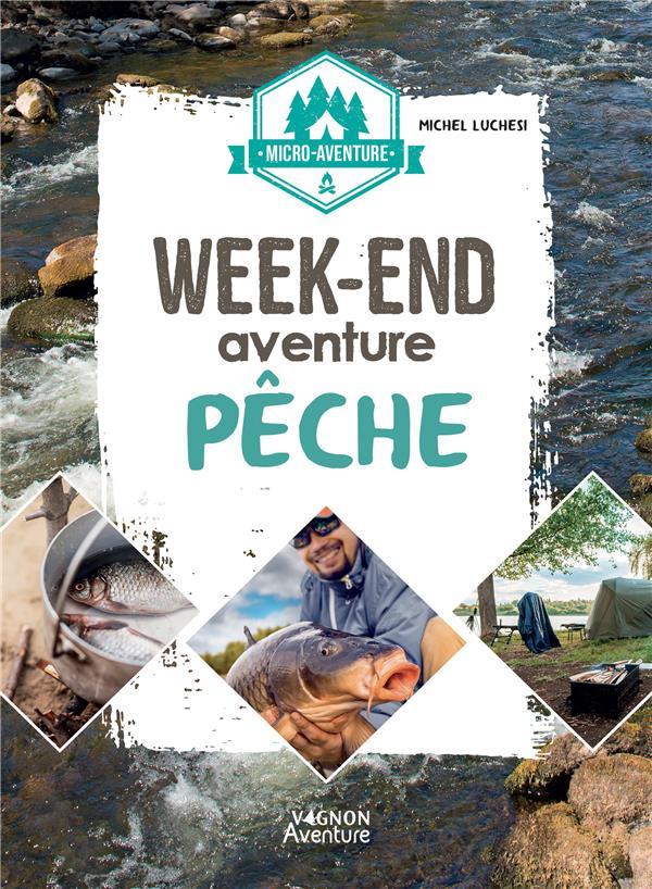 Micro-aventure : week-end aventure pêche