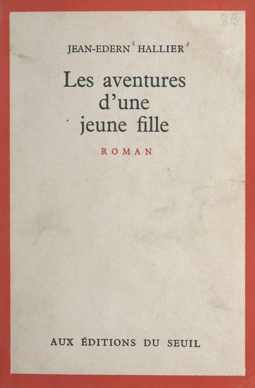 Les aventures d'une jeune fille  - Jean-Edern Hallier