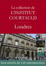 La collection de l'institut Courtauld à Londres  - François Blondel - Collectif