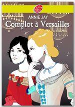 Complots à Versailles T.1