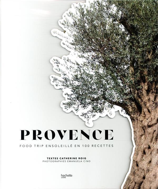 Provence ; food trip ensoleillé en 100 recettes