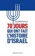 Vente EBooks : 70 jours qui ont fait l'histoire d'Israël  - Salomon Malka