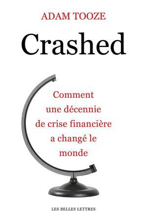 Crashed ; comment une décennie financière a changé le monde
