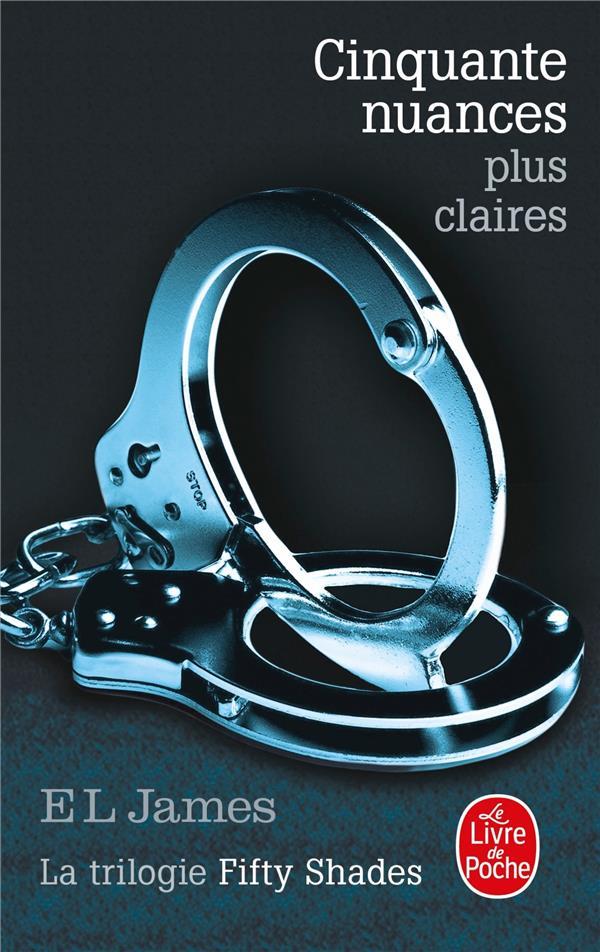 CINQUANTE NUANCES T.3  -  CINQUANTE NUANCES PLUS CLAIRES James E.L.