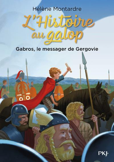 L'Histoire au galop T.2 ; Gabros, le messager de Gergovie