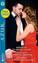 Vente EBooks : Un délicieux interdit - L'héritier des Makricosta - Le serment d'une amoureuse  - Maggie Cox - Kate Hewitt - Dani Collins