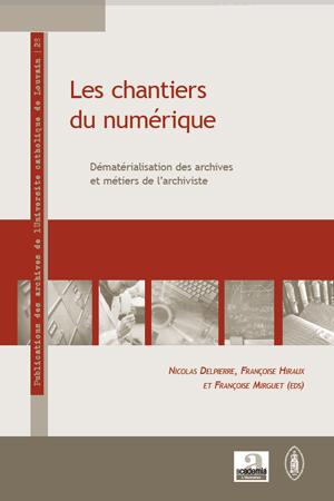 Les chantiers du numérique ; dématérialisation des archives et métiers de l'archiviste