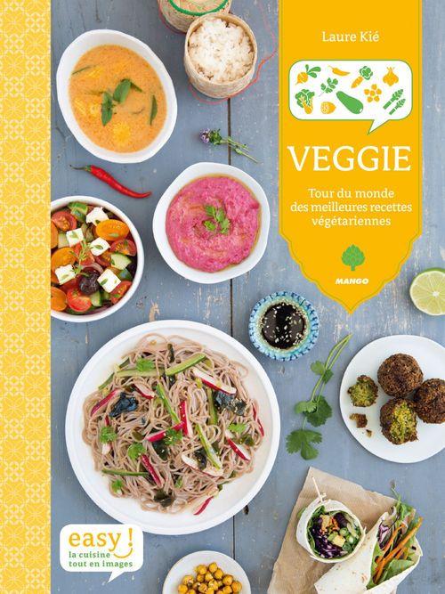 Veggie ; tour du monde des meilleures recettes végétariennes
