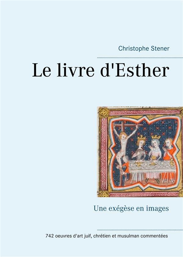 Le livre d'Esther ; une exégèse en images