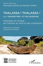 "Vente EBooks : Thalassa ! Thalassa ! La "" Grande mer"" et ses passeurs  - Samba Thiam - Mamadou Badji"