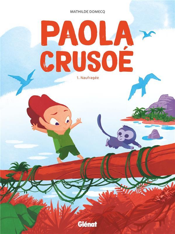 Paola Crusoé T.1 ; naufragée