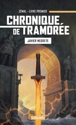 Vente Livre Numérique : Chroniques de Tramorée t.1 : Zémal  - Javier Negrete
