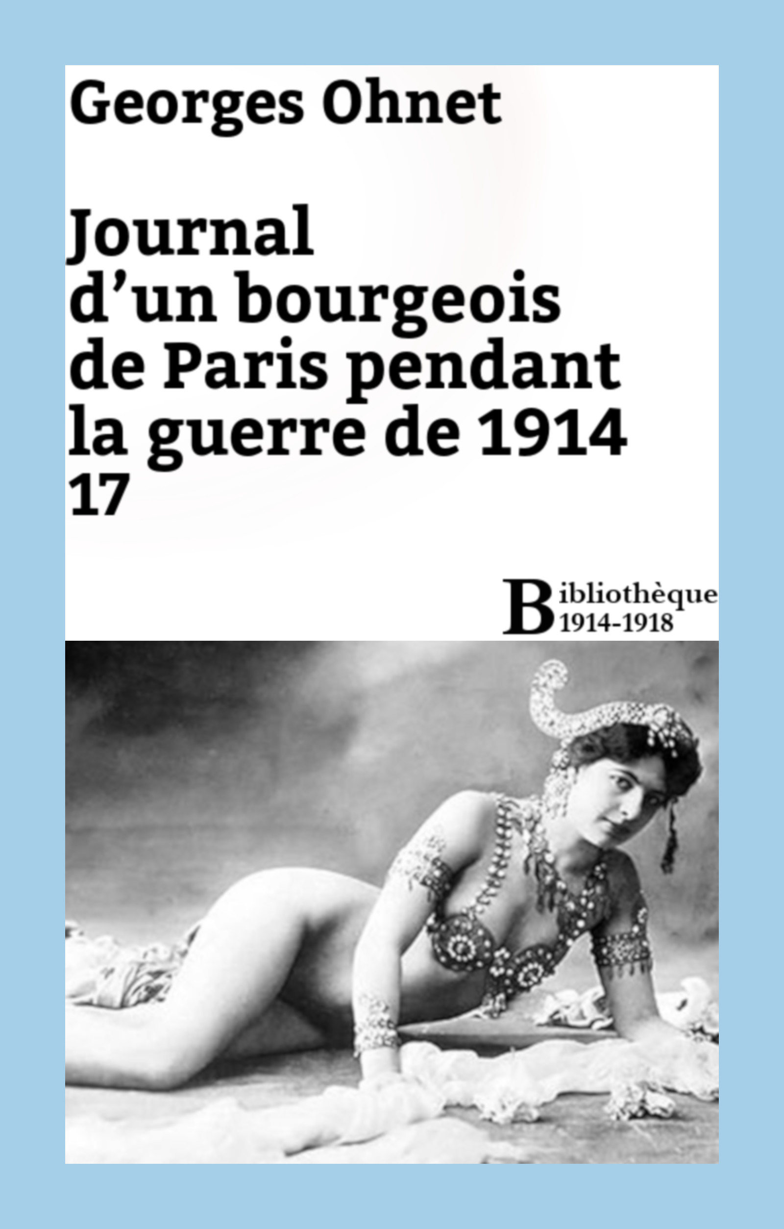 Journal d'un bourgeois de Paris pendant la guerre de 1914 - 17