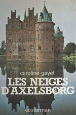 Vente Livre Numérique : Les neiges d'Axelsborg  - Caroline Gayet