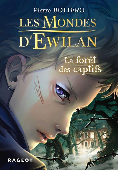 Les mondes d'Ewilan T.1 ; la forêt des captifs