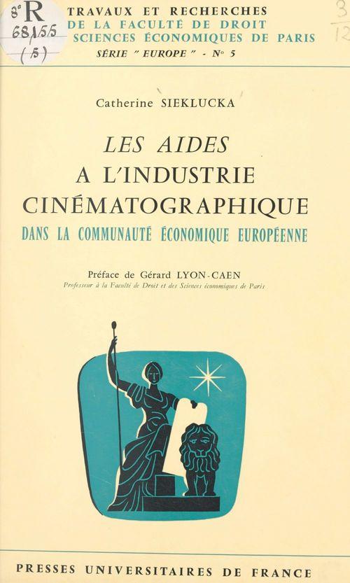 Les aides à l'industrie cinématographique dans la Communauté économique européenne