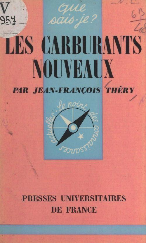 Les carburants nouveaux  - Jean-Francois Thery