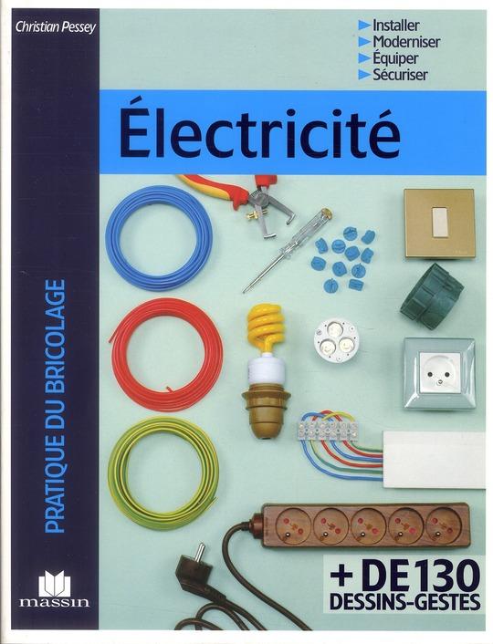 Electricite ; Installer, Moderniser, Equiper, Securiser