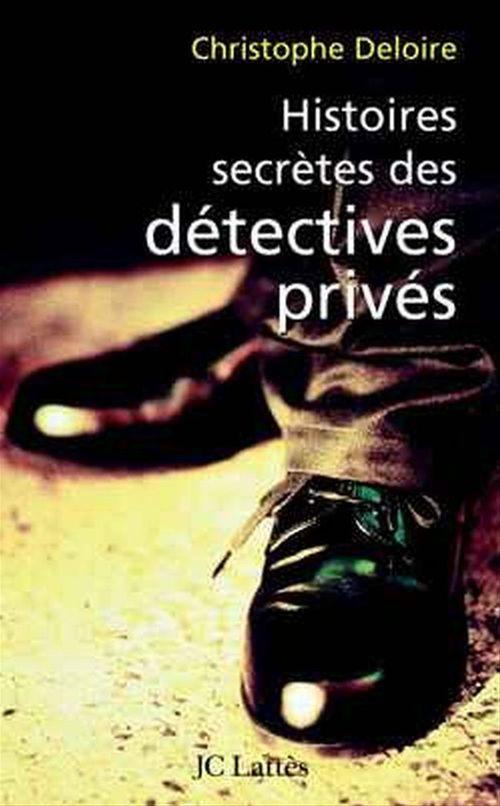 Histoires secretes des detectives prives