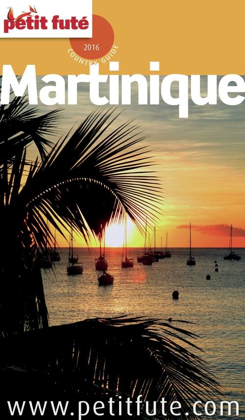 GUIDE PETIT FUTE ; COUNTRY GUIDE ; Martinique ; édition 2016