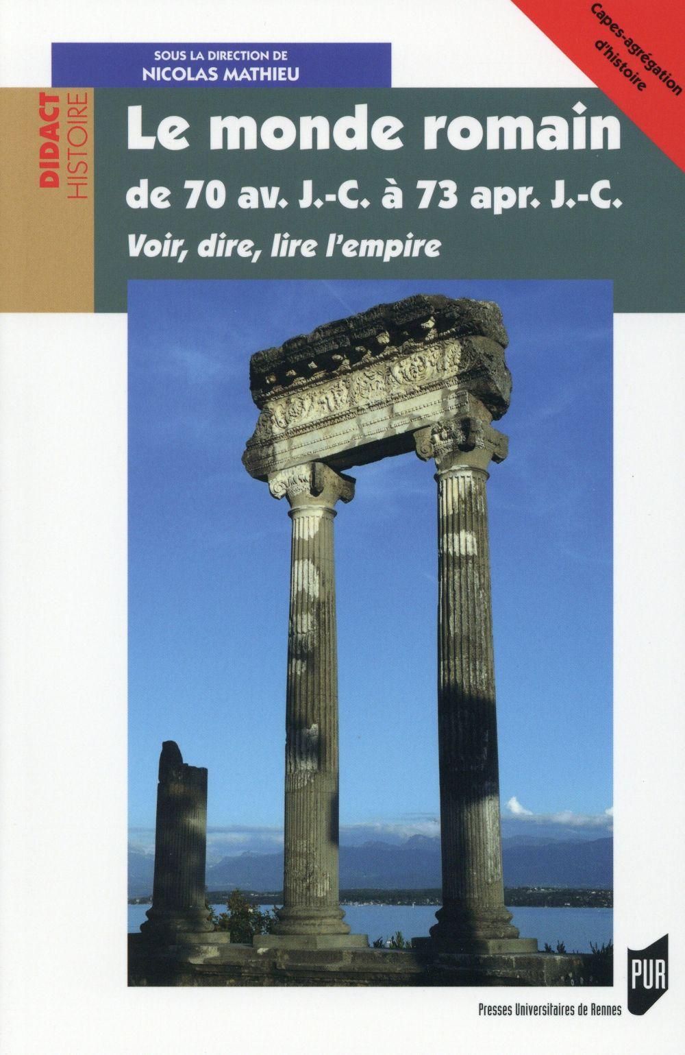 Le monde romain de 70 av. J.-C. à 73 apr. J.-C. ; voir, dire, lire l'empire