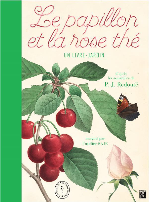 Le papillon et la rose thé ; un livre jardin