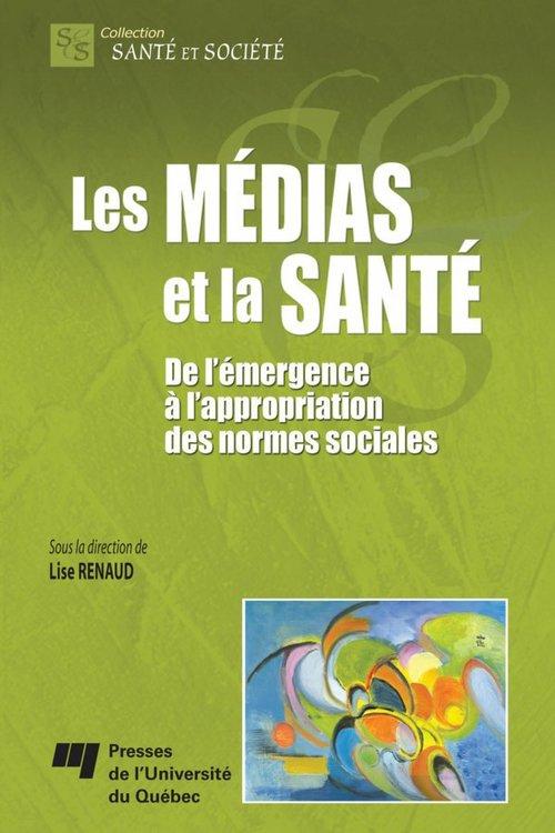 Les médias et la santé ; de l'émargence à l'appropriation des normes sociales