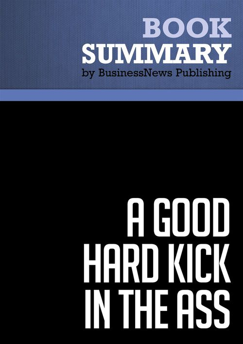 A good hard kick in the ass ; basic training for entrepreneurs