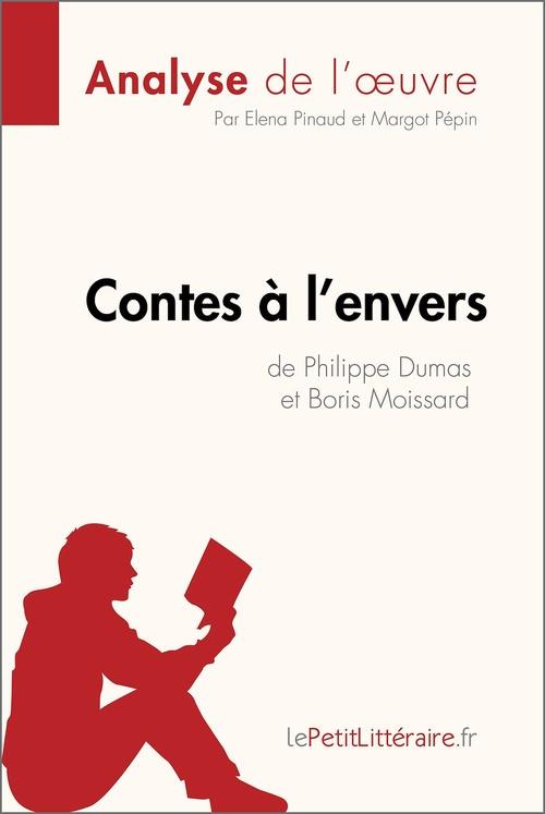 Contes à l'envers de Philippe Dumas et Boris Moissard ; résumé complet et analyse détaillée de l'½uvre